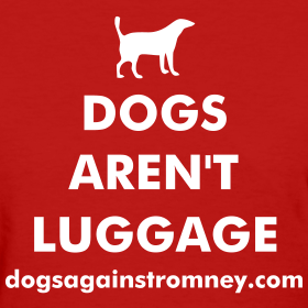 Dogs Aren't Luggage
